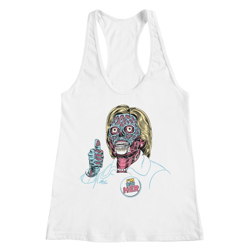Hillary 'They Live' Clinton! Women's Racerback Tank by Mitch O'Connell