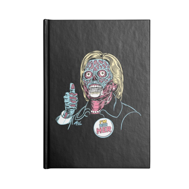 Hillary 'They Live' Clinton! Accessories Blank Journal Notebook by Mitch O'Connell