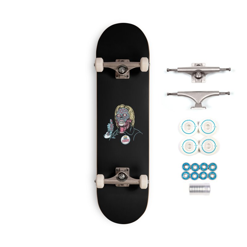Hillary 'They Live' Clinton! Accessories Complete - Basic Skateboard by Mitch O'Connell