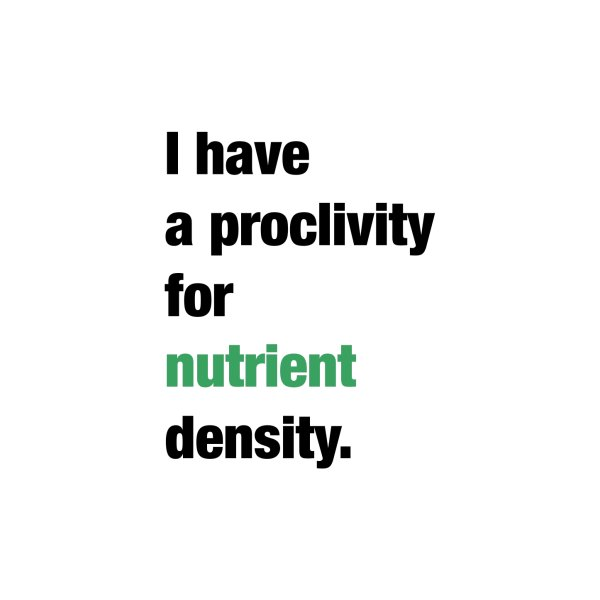 image for PROCLIVITY FOR NUTRIENT DENSITY
