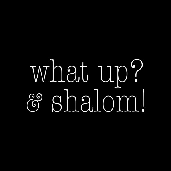 image for What Up & Shalom (white)
