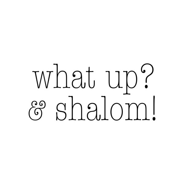 image for What Up & Shalom (black)