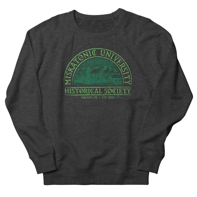 Miskatonic Historical Society Women's Sweatshirt by mj's Artist Shop