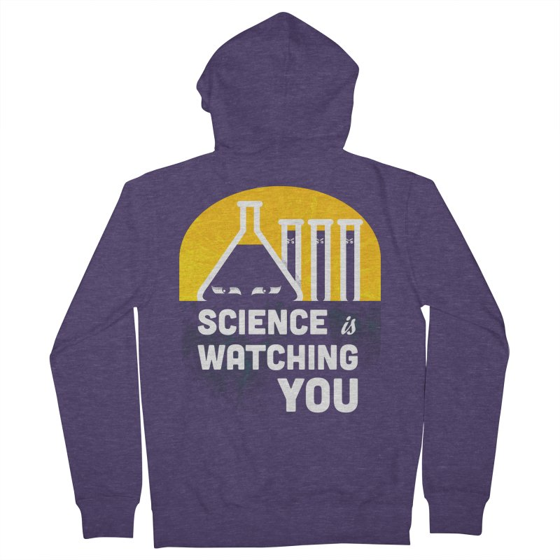 Science is Watching You Men's French Terry Zip-Up Hoody by mj's Artist Shop