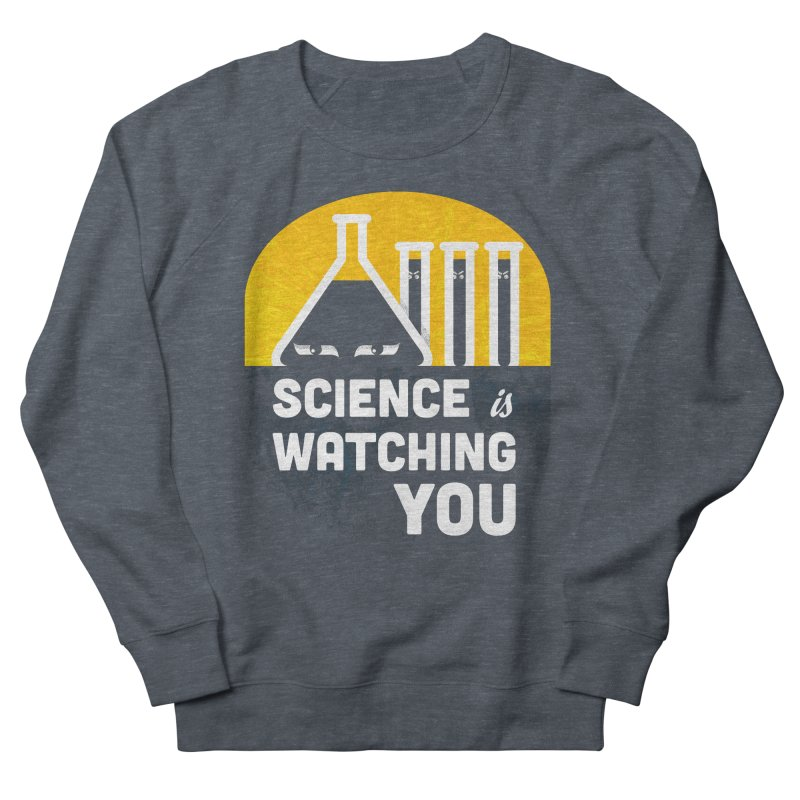 Science is Watching You Men's Sweatshirt by mj's Artist Shop