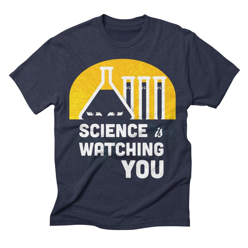 Science is Watching You Men's Triblend T-shirt by mj's Artist Shop