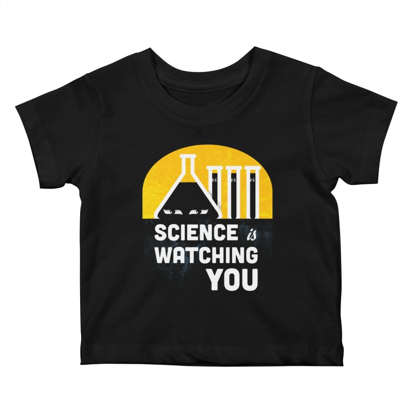 Science is Watching You Kids Baby T-Shirt by mj's Artist Shop