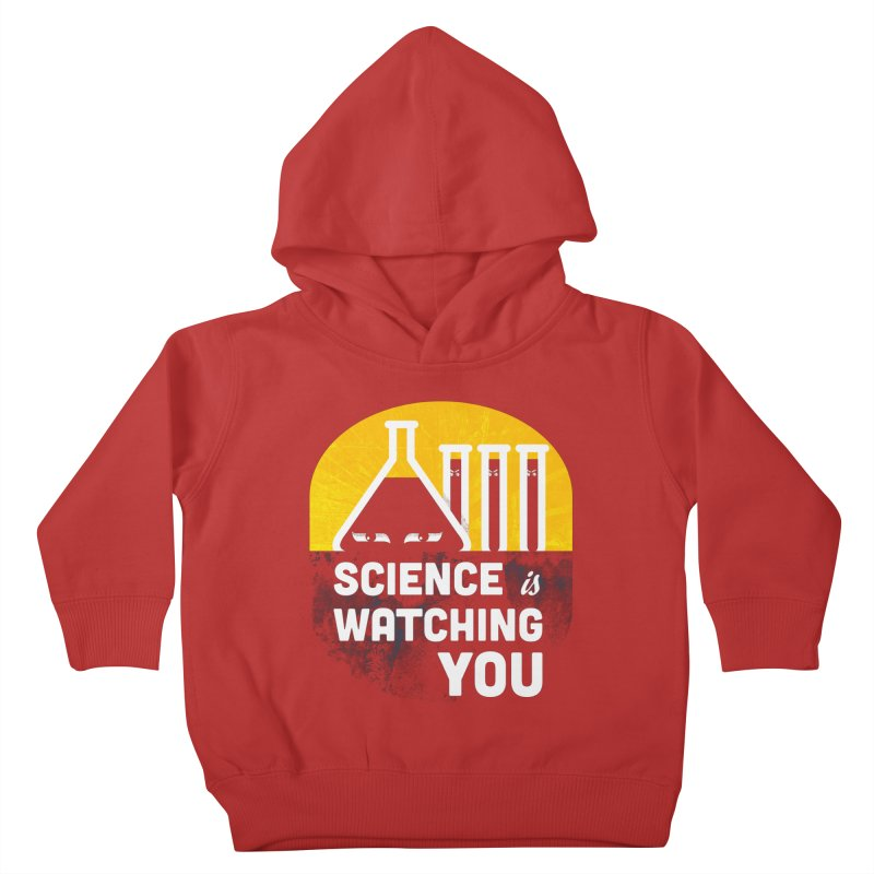 Science is Watching You Kids Toddler Pullover Hoody by mj's Artist Shop