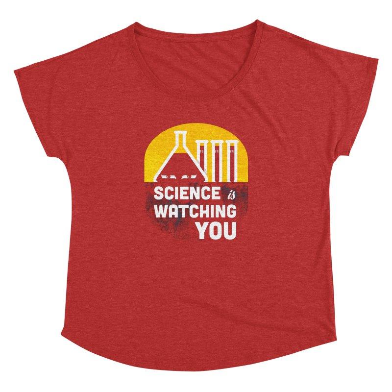 Science is Watching You Women's Dolman Scoop Neck by mj's Artist Shop