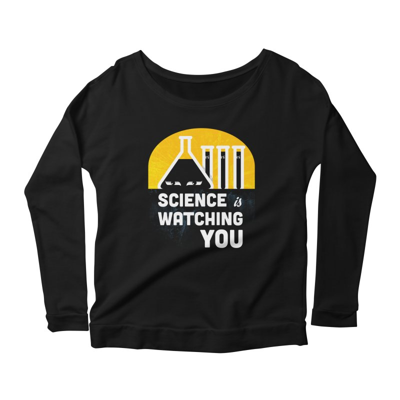 Science is Watching You Women's Longsleeve Scoopneck  by mj's Artist Shop
