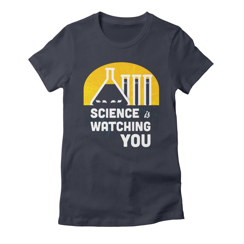 Science is Watching You Women's Fitted T-Shirt by mj's Artist Shop