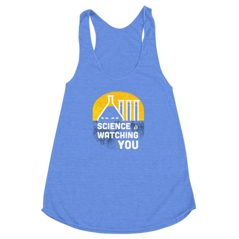 Science is Watching You Women's Racerback Triblend Tank by mj's Artist Shop