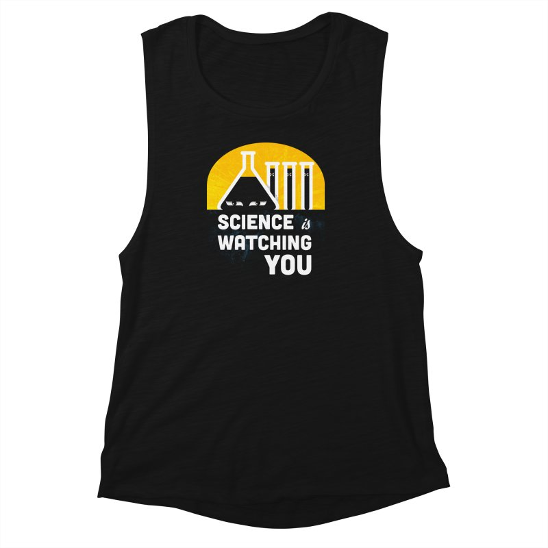Science is Watching You Women's Muscle Tank by mj's Artist Shop