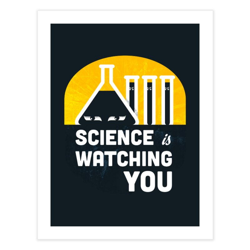 Science is Watching You Home Fine Art Print by mj's Artist Shop