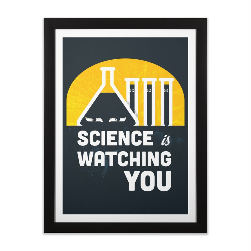 Science is Watching You Home Framed Fine Art Print by mj's Artist Shop