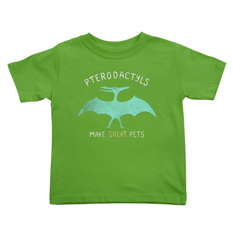 Pterodactyls Make Great Pets Kids Toddler T-Shirt by mj's Artist Shop