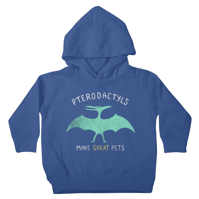 Pterodactyls Make Great Pets Kids Toddler Pullover Hoody by mj's Artist Shop