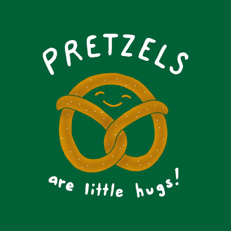 Pretzels are Little Hugs by mj's Artist Shop