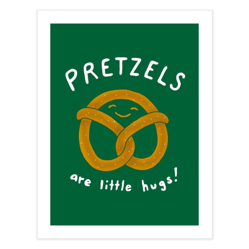 Pretzels are Little Hugs Home Fine Art Print by mj's Artist Shop