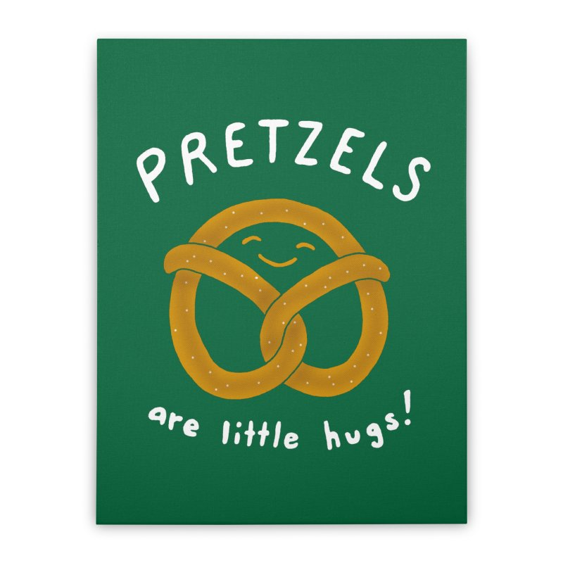 Pretzels are Little Hugs Home Stretched Canvas by mj's Artist Shop