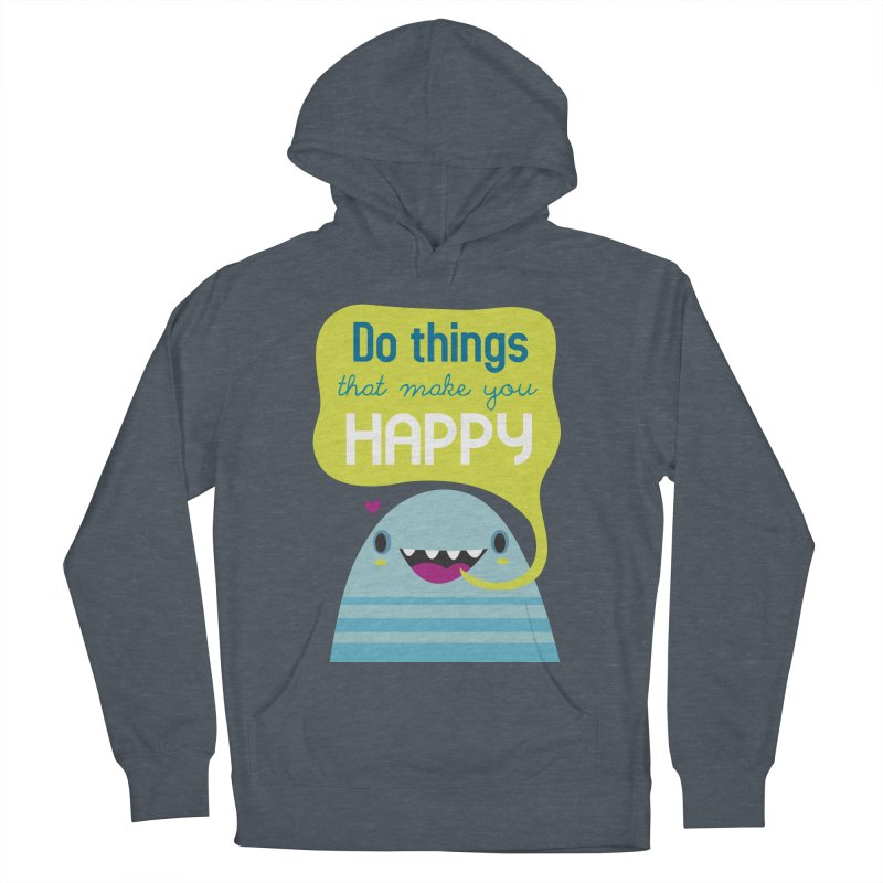 Do things that make you happy Men's Pullover Hoody by Maria Jose Da Luz