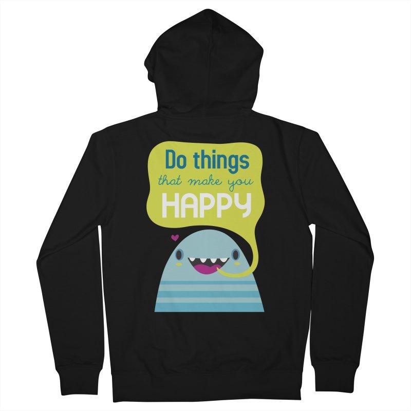 Do things that make you happy Men's Zip-Up Hoody by Maria Jose Da Luz