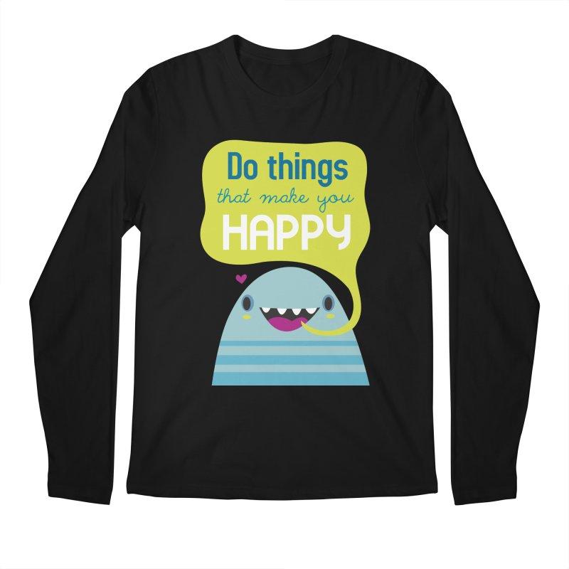 Do things that make you happy Men's Longsleeve T-Shirt by Maria Jose Da Luz