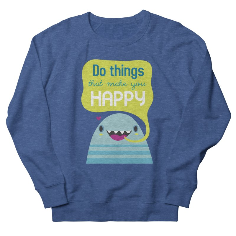 Do things that make you happy Men's Sweatshirt by Maria Jose Da Luz