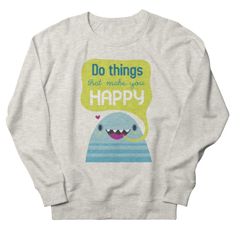 Do things that make you happy Men's Sweatshirt by Maria Jose Da Luz