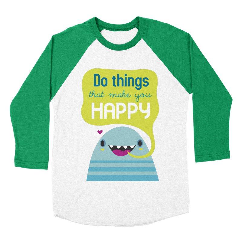 Do things that make you happy Men's Baseball Triblend T-Shirt by Maria Jose Da Luz