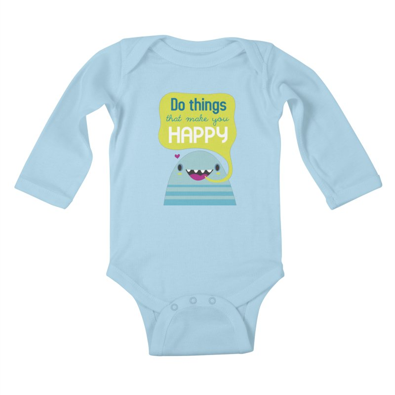 Do things that make you happy Kids Baby Longsleeve Bodysuit by Maria Jose Da Luz