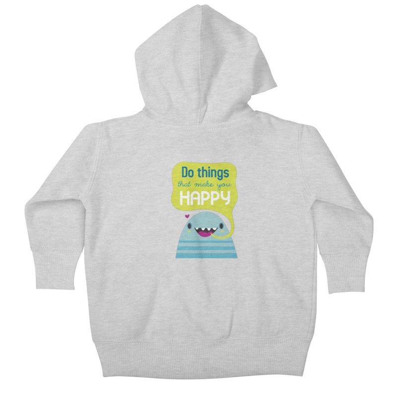 Do things that make you happy Kids Baby Zip-Up Hoody by Maria Jose Da Luz