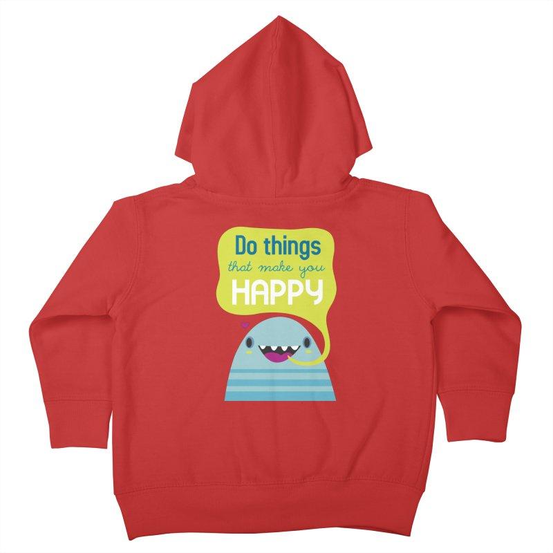 Do things that make you happy Kids Toddler Zip-Up Hoody by Maria Jose Da Luz