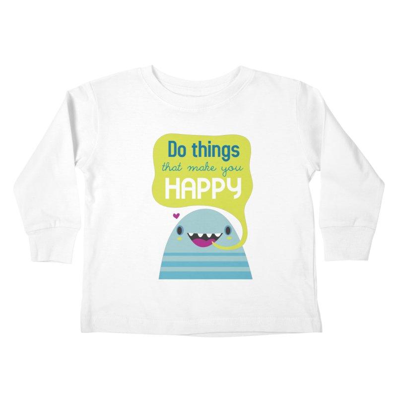 Do things that make you happy Kids Toddler Longsleeve T-Shirt by Maria Jose Da Luz