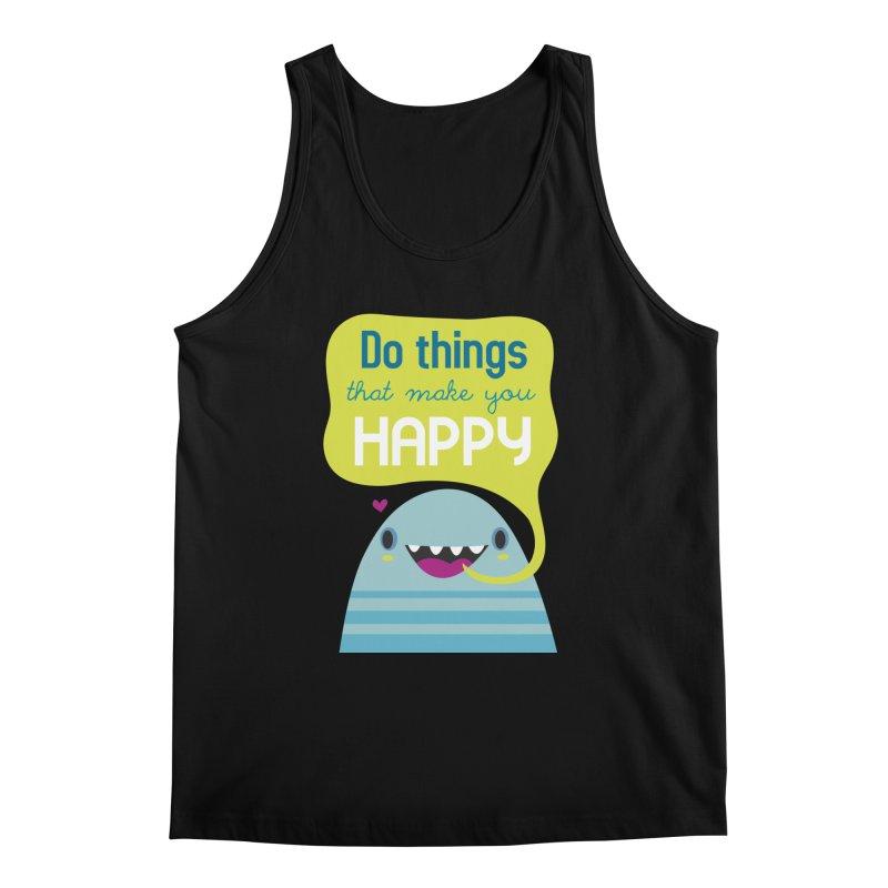 Do things that make you happy Men's Tank by Maria Jose Da Luz