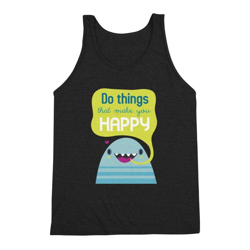 Do things that make you happy Men's Triblend Tank by Maria Jose Da Luz
