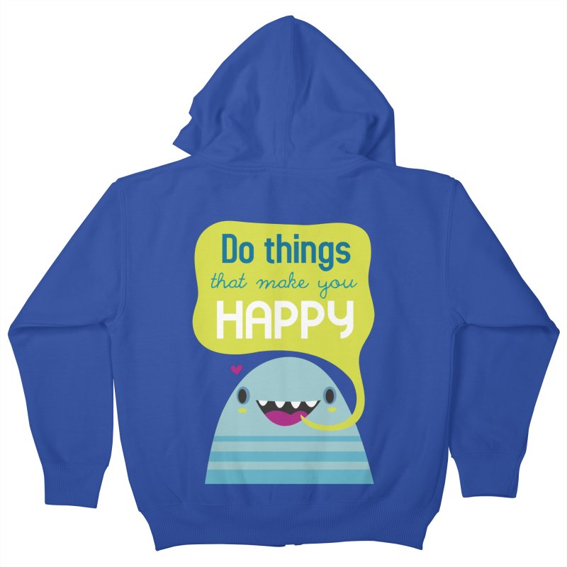 Do things that make you happy Kids Zip-Up Hoody by Maria Jose Da Luz