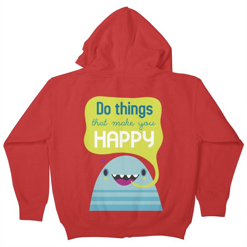 Do things that make you happy Kids Zip-Up Hoody by Maria Jose Da Luz