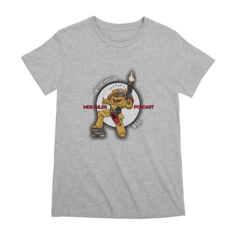 Intercessor Bill! Women's Premium T-Shirt by Mob Rules Podcast