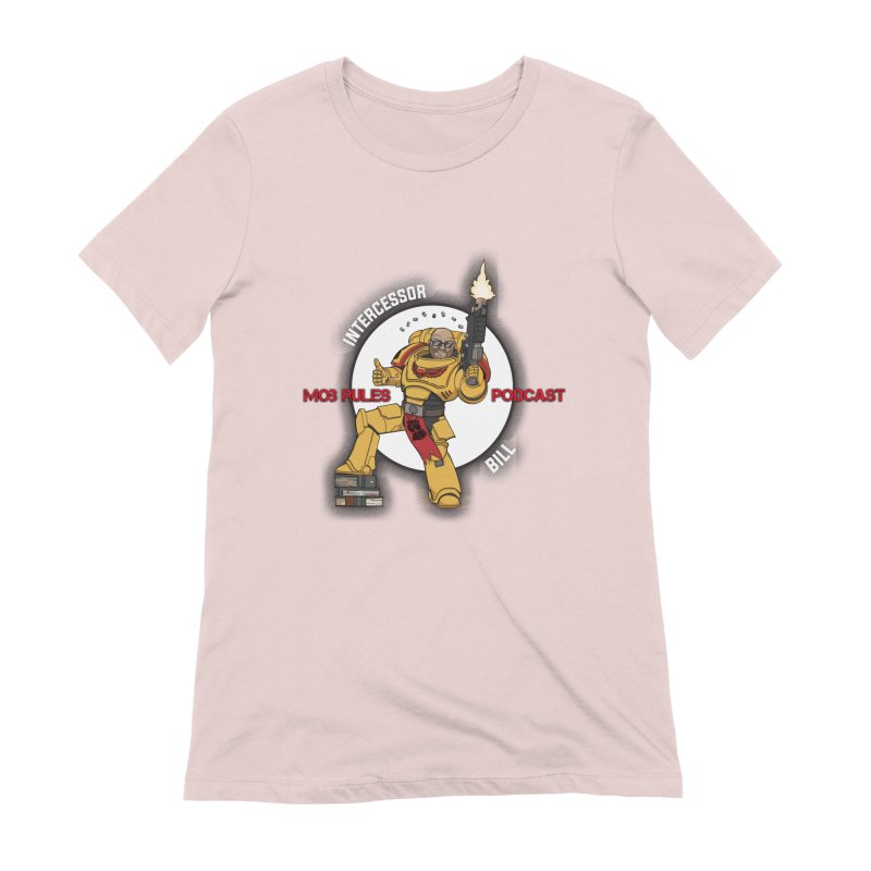 Intercessor Bill! Women's T-Shirt by Mob Rules Podcast