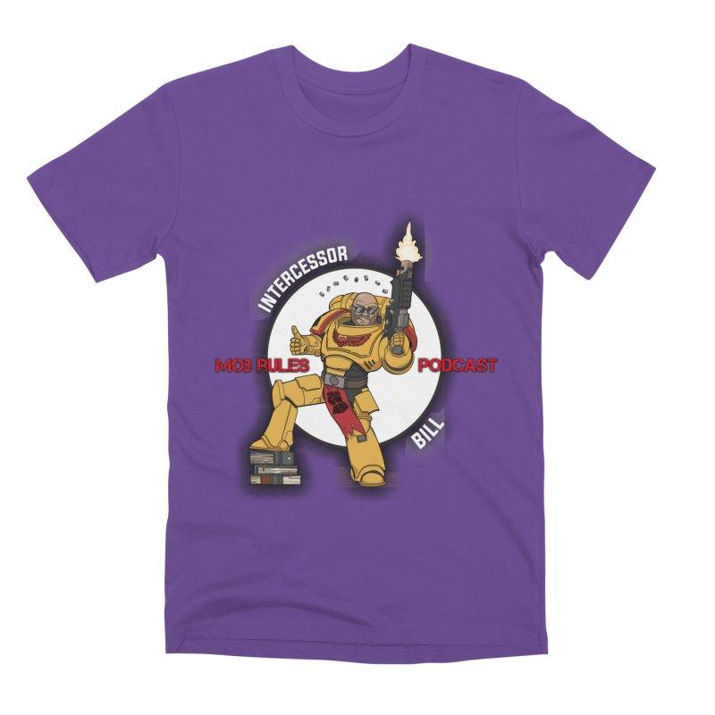 Intercessor Bill! Men's Premium T-Shirt by Mob Rules Podcast