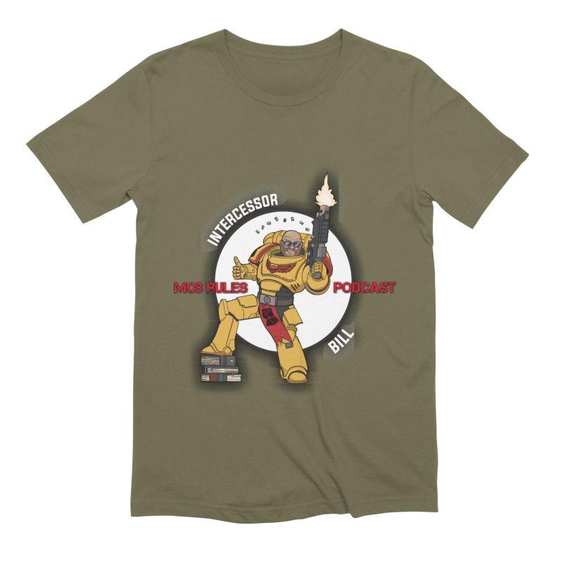 Intercessor Bill! Men's Extra Soft T-Shirt by Mob Rules Podcast