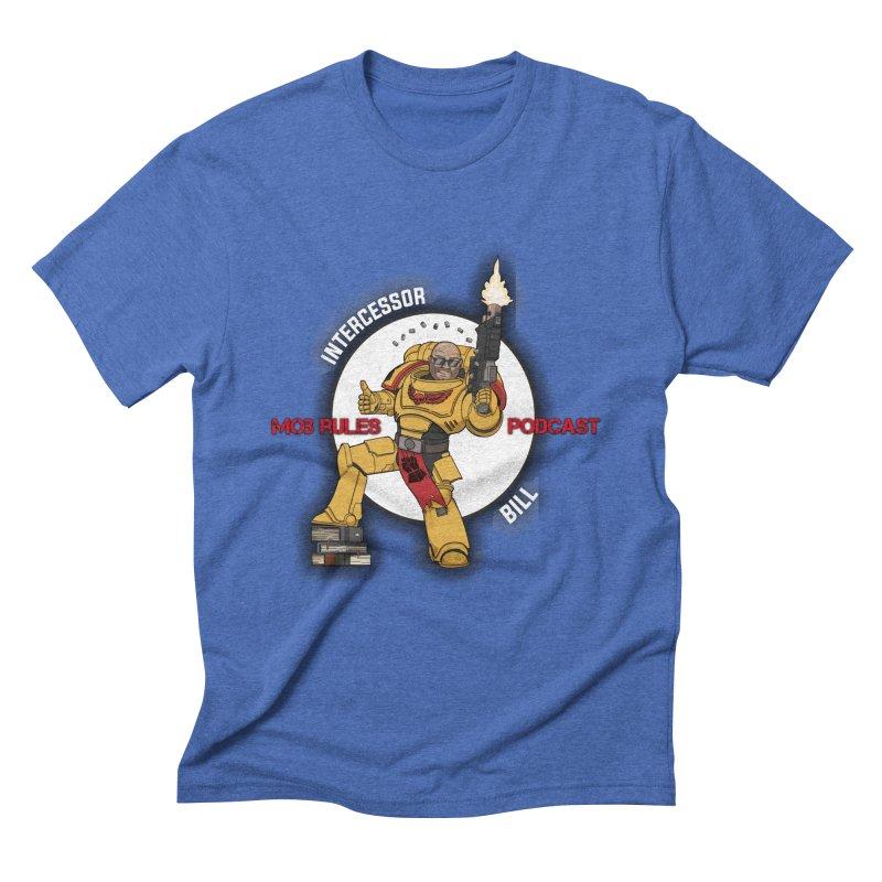 Intercessor Bill! Men's T-Shirt by Mob Rules Podcast