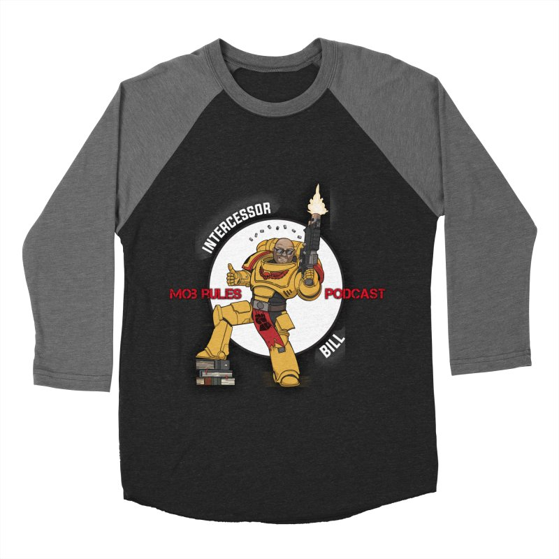 Intercessor Bill! Women's Baseball Triblend Longsleeve T-Shirt by Mob Rules Podcast