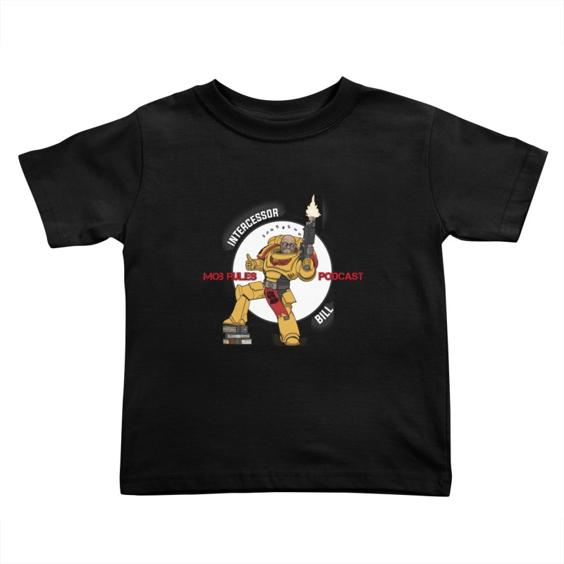 Intercessor Bill! Kids Toddler T-Shirt by Mob Rules Podcast
