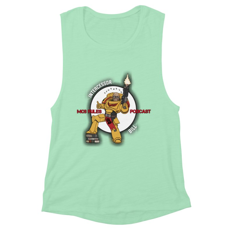 Intercessor Bill! Women's Muscle Tank by Mob Rules Podcast