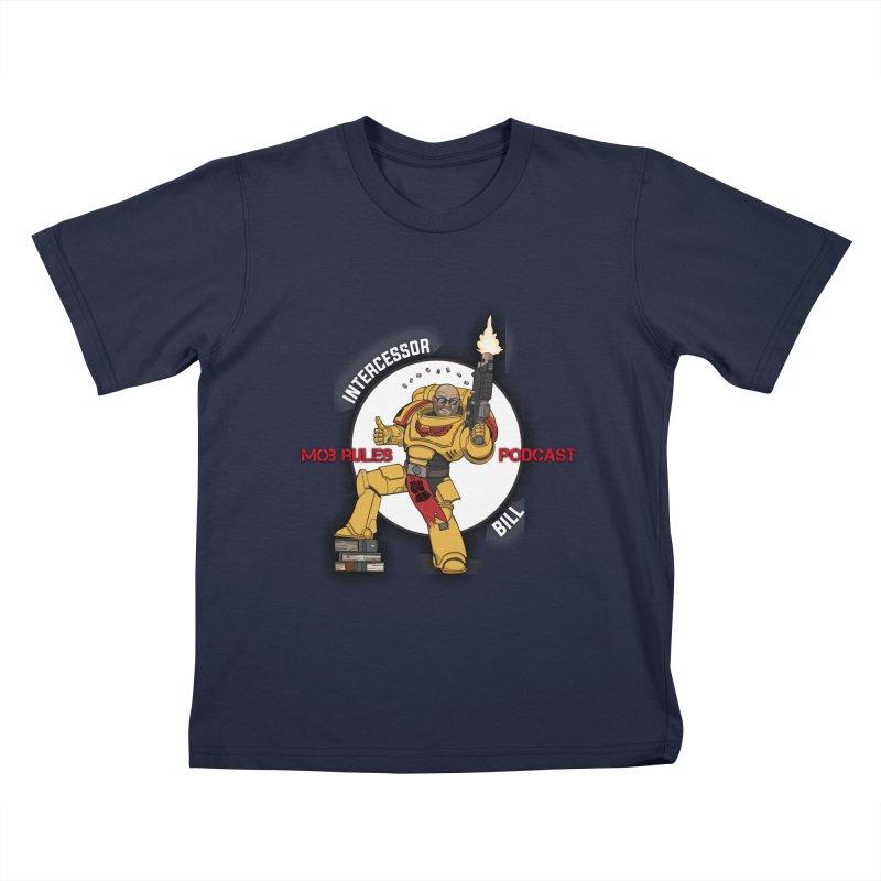 Intercessor Bill! Kids T-Shirt by Mob Rules Podcast