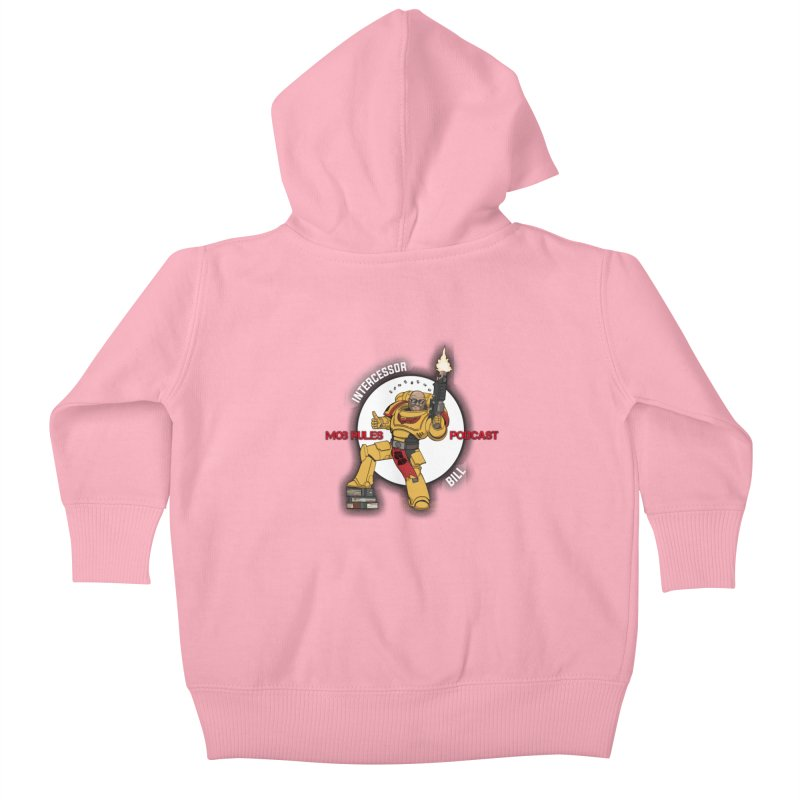 Intercessor Bill! Kids Baby Zip-Up Hoody by Mob Rules Podcast