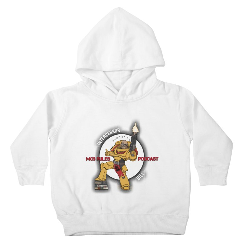Intercessor Bill! Kids Toddler Pullover Hoody by Mob Rules Podcast