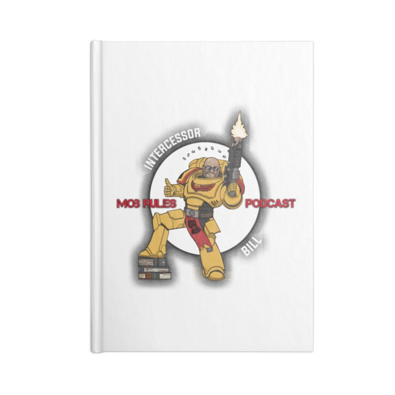 Intercessor Bill! Accessories Lined Journal Notebook by Mob Rules Podcast